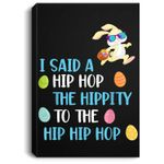 Hippity Hip Hop Easter Bunny Funny Easter Gift Portrait Canvas