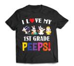 I Love My 1st Grade Peeps Bunnies Easter Teacher T-Shirt