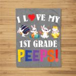 I Love My 1st Grade Peeps Bunnies Easter Teacher Fleece Blanket