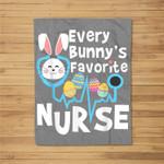 Every Bunny's Favorite Nurse Funny Easter Cute Gift Fleece Blanket