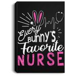 Every Bunny's Favorite Nurse Funny Easter Gift Portrait Canvas
