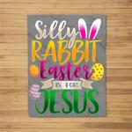 Silly Rabbit Easter is for Jesus Christian Fleece Blanket