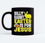 Silly Rabbit Easter is for Jesus Funny Christian Easter Day Black Mugs