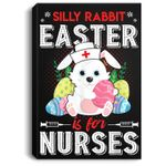 Silly Rabbit Easter Is For Nurses Easter Easter Gifts Portrait Canvas