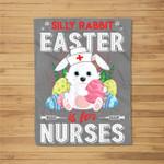 Silly Rabbit Easter Is For Nurses Easter Easter Gifts Fleece Blanket
