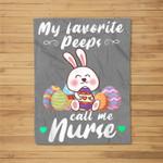 My Favorite Peeps Call Me Nurse Easter Day Cute Fleece Blanket
