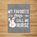 My Favorite Peeps Call Me Nurse Easter Nurse Fleece Blanket