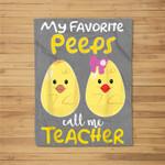 My Favorite Peeps Call Me Teacher Easter Spring Gifts Fleece Blanket