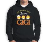 My Favorite Peeps Chicks Call Me Gigi Happy Easter Sweatshirt & Hoodie