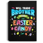 Will Trade Brother For Easter Candy! Portrait Canvas