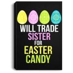Will Trade Sister For Easter Candy Bunny Easter Eggs Portrait Canvas