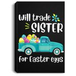 Will Trade Sister For Easter Candy Eggs Happy Easter Kids Portrait Canvas