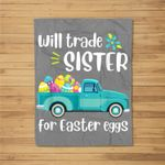 Will Trade Sister For Easter Candy Eggs Happy Easter Kids Fleece Blanket