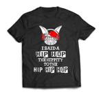 Easter Bunny Rap I Said A Hip-Hop For Adults Kids T-Shirt