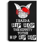 Easter Bunny Rap I Said A Hip-Hop For Adults Kids Portrait Canvas