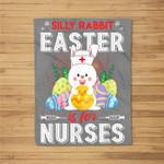 Silly Rabbit Easter Is For Nurses Easter Nurse Gifts Fleece Blanket