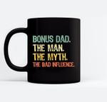 Bonus Dad The Man Myth The Bad Influence Retro Gift Ceramic Coffee Black Mugs