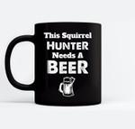 Funny Squirrel Hunting Hunter Hunt - Season Gift  Ceramic Coffee Black Mugs