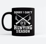Sorry I Can't It's Hunting Season Deer Hunters Gifts Ceramic Coffee Black Mugs