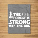 Forest is strong with this one Hiking Camping Outdoors Funny Kids Fleece Blanket