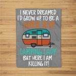 I Never Dreamed I'd Grow Up To Be A Super Sexy Camping Lady Kids Fleece Blanket