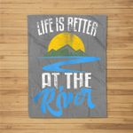Life Is Better At The River Nature Lover Camping Gift Kids Fleece Blanket