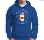 Hello Darkness My Old Friend Coffee Lover Comic Sweatshirt & Hoodie