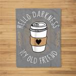 Hello Darkness My Old Friend Coffee Lover Comic Fleece Blanket