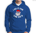 I Do It For The Hos Funny Santa Ugly Christmas in July Sweatshirt & Hoodie