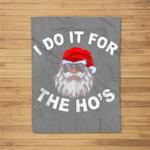 I Do It For The Hos Funny Santa Ugly Christmas in July Fleece Blanket