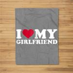 I love my girlfriend Fleece Blanket