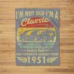 Im Classic Car 70th Birthday Gift 70 Years Old Born In 1951 Fleece Blanket