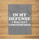 In My Defense I Was Left Unsupervised Retro Vintage Fleece Blanket
