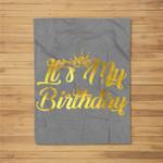 It's My Birthday Happy Birthday Fleece Blanket