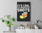 Its Cool Ive Had Both My Shots Vaccinated Tequila Premium Wall Art Canvas Decor