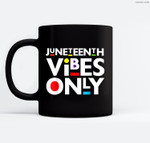 Juneteenth Vibes Only Melanin Black Men Women Kids Boy Girls Ceramic Coffee Black Mugs