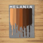 Melanin Black pride Black History Funny Gift Fleece Blanket