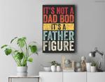 Mens It's Not A Dad Bod It's A Father Figure, Funny Retro Vintage Premium Wall Art Canvas Decor