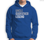 Mens Uncle Godfather Legend For A Favorite Uncle Family Baptism Sweatshirt & Hoodie