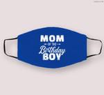 Mom of the birthday boy Cloth Face Mask