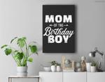 Mom of the birthday boy Premium Wall Art Canvas Decor