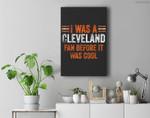Ohio Cleveland Fan Before It Was Cool - Football Fan Gift Premium Wall Art Canvas Decor
