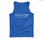 Realtor - I'll be there for you - Real Estate Agent Gift Men Tank Top