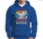Sistersaurus T Rex Dinosaur Sister Saurus Family Matching Sweatshirt & Hoodie