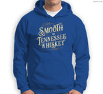Smooth As Tennessee Whiskey Country Sweatshirt & Hoodie
