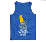 Sorry I'm Late My Cat Was Sitting On Me Men Tank Top