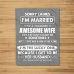 Sorry Ladies I'm Married To A Freaking Awesome Wife Fleece Blanket
