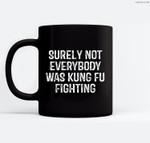 Surely Not Everybody Was Kung Fu Fighting vintage Ceramic Coffee Black Mugs