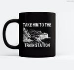 Take Him To The Train Station Ceramic Coffee Black Mugs
