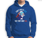 They Hate Us Cuz They Ain't Us Funny 4th of July Sweatshirt & Hoodie